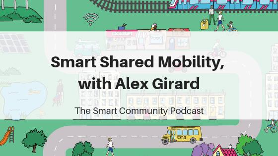 SmartCommunityPodcast_BlogTitleImage_Episode79 Alex Girard