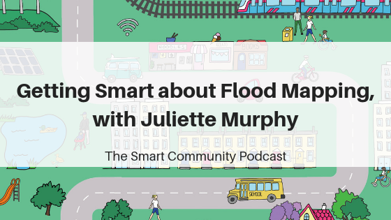The Smart Community Podcast Juliette Murphy FloodMapp