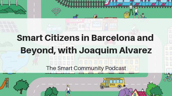 episode86_joaquim alvarez_smartcommunitypodcast_blogtitleimage