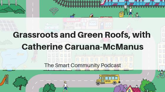 episode87_catherinecaruana-mcmanus_smartcommunitypodcast_blogtitleimage