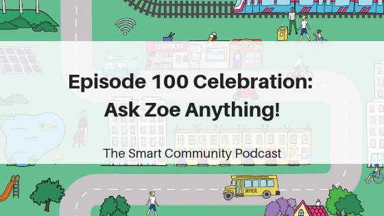 Episode100_ZoeEatherAMA_SmartCommunityPodcast_BlogTitleImage