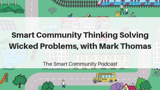 Episode111_MarkThomas_SmartCommunityPodcast_BlogTitleImage