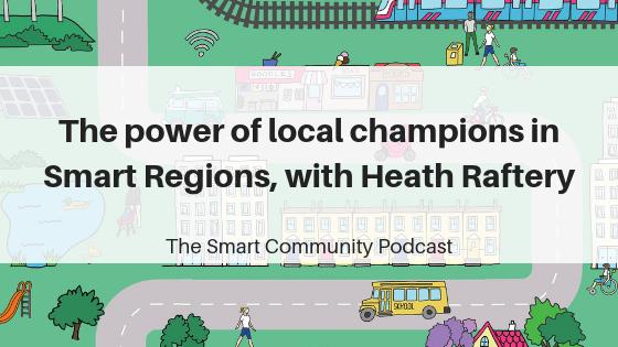 Episode113_HeathRaftery_SmartCommunityPodcast_BlogTitleImage