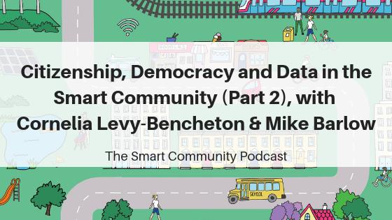 Episode115_CorneliaLevy-Bencheton_MikeBarlow_SmartCommunityPodcast_BlogTitleImage