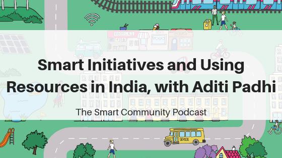 Episode120_AditiPadhi_SmartCommunityPodcast_BlogTitleImage