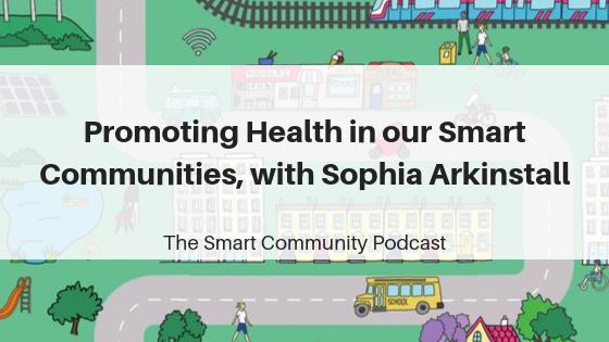 Episode130_SophiaArkinstall_SmartCommunityPodcast_BlogTitleImage