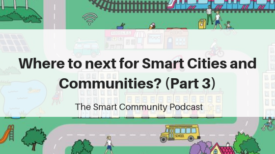 Episode131_WhereToNext_Part3_SmartCommunityPodcast_BlogTitleImage
