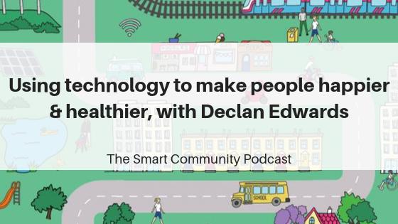 Episode132_DeclanEdwards_SmartCommunityPodcast_BlogTitleImage